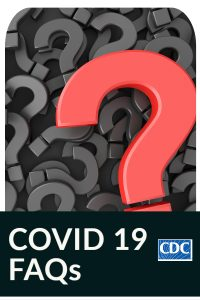 COVID 19 Frequently Asked Questions