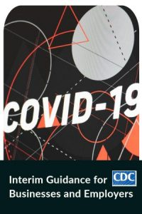 Interim Guidance for Businesses and Employers to Plan and Respond to Coronavirus Disease 2019 (COVID-19)