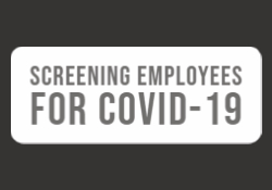 Employer Rights in Screening Employees for COVID-19 and Protecting Other Employees and the Public
